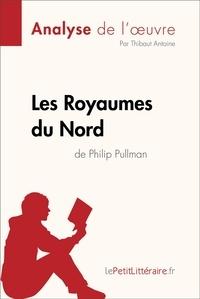 Thibaut Antoine et  lePetitLitteraire - Les Royaumes du Nord de Philip Pullman (Analyse de l'oeuvre) - Comprendre la littérature avec lePetitLittéraire.fr.