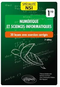 Thibaut Balabonski et Sylvain Conchon - Numérique et sciences informatiques, Spécialité NSI 1re - 30 leçons avec exercices corrigés.