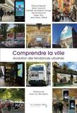 Thibaut Besozzi et Marc Dumont - Comprendre la ville - Evolution des tendances urbaines.