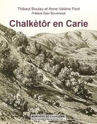 Thibaut Boulay et Anne-Valérie Pont - Chalkètôr en Carie.