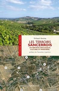 Thibaut Boulay - Les terroirs du Sancerrois - Un héritage géologique, culturel et immatériel.