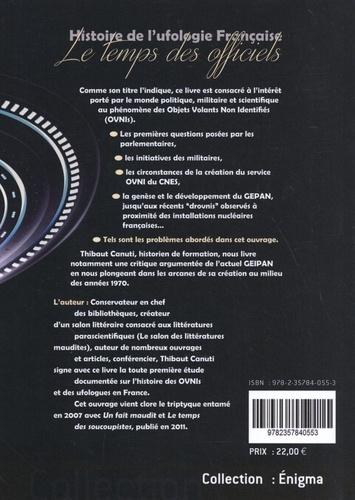 Histoire de l'ufologie française. Tome 2, Le temps des officiels