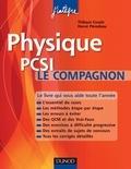 Thibaut Cousin et Hervé Perodeau - Physique Le compagnon PCSI - Essentiel du cours, Méthodes, Erreurs à éviter, QCM, Exercices et Sujets de concours corrigés.