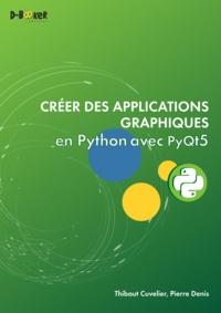 Thibaut Cuvelier et Pierre Denis - Créer des applications graphiques en Python avec PyQt5.