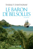 Thibaut d' Anthonay - Le baron de Belsolles.