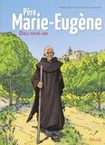 Thibaut Dary et Julien Grycan - Père Marie-Eugène - Dieu pour ami.