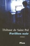 Thibaut de Saint Pol - Pavillon noir.