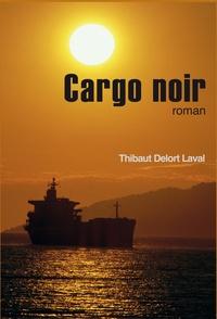 Thibaut Delort-laval - Cargo noir.