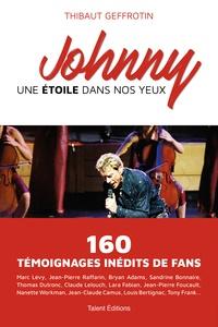 Thibaut Geffrotin - Johnny : une étoile dans nos yeux.