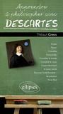 Thibaut Gress - Apprendre à philosopher avec Descartes.
