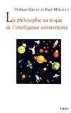 Thibaut Gress et Paul Mirault - La philosophie au risque de l'intelligence extraterrestre.