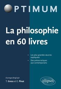 Thibaut Gress et Etienne Pinat - La philosophie en 60 livres.