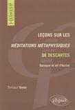 Thibaut Gress - Leçons sur les Méditations métaphysiques de Descartes - Baroque et art d'écrire.