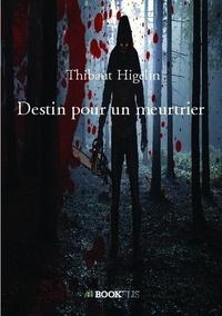 Thibaut Higelin - Destin pour un meurtrier.