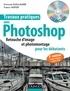 Thibaut Hofer et Stéphanie Guillaume - Travaux pratiques avec Photoshop - Retouches d'image et photomontage pour les débutants. 1 Cédérom