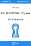 Thibaut Klinger - Les affrontements religieux - Un dictionnaire.