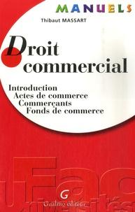 Thibaut Massart - Droit commercial - Introduction, Actes de commerce, Commerçants, Fonds de commerce.