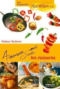 Thibaut Mollaret - Amusez-vous avec les cuissons.