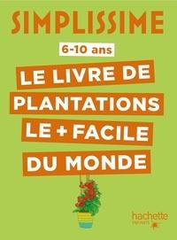 Thibaut Schepman - Le livre de plantations le + facile du monde.