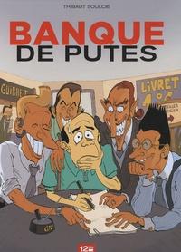 Thibaut Soulcié - Banque de putes.