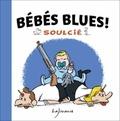 Thibaut Soulcié - Bébé blues !.