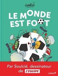 Thibaut Soulcié - Le monde est foot.