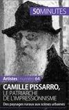 Thibaut Wauthion et  50 minutes - Artistes  : Camille Pissarro, le patriarche de l'impressionnisme - Des paysages ruraux aux scènes urbaines.