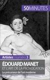 Thibaut Wauthion et  50 minutes - Édouard Manet et l'art de la provocation - Le précurseur de l'art moderne.