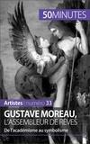 Thibaut Wauthion et  50 minutes - Gustave Moreau, l'assembleur de rêves - De l'académisme au symbolisme.