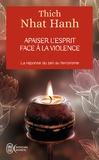 Thich Nhat Hanh - Apaiser l'esprit face à la violence.