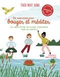 Thich Nhat Hanh et Charlotte Des Ligneris - Dix exercices pour bouger et méditer - La méditation en pleine conscience pour les enfants.