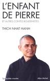 Thich Nhat Hanh et Thich Nhat Hanh - L'Enfant de pierre et autres contes bouddhistes.