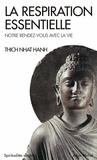 Thich Nhat Hanh et Thich Nhat Hanh - La Respiration essentielle.