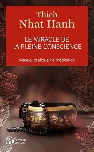 Thich Nhat Hanh - Le miracle de la pleine conscience.
