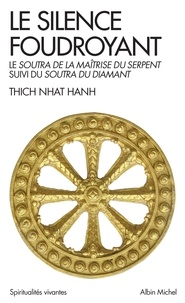 Thich Nhat Hanh et  Thich Nhat Hanh - Le Silence foudroyant.