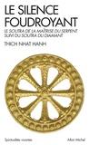 Thich Nhat Hanh - Le silence foudroyant - Le Soutra de la Maîtrise du Serpent suivi du Soutra du Diamant.