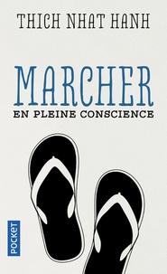 Thich Nhat Hanh - Marcher en pleine conscience.