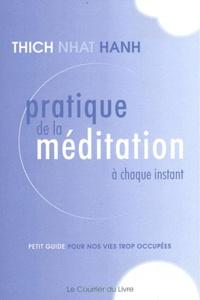 Pratique de la méditation à chaque instant - Petit guide pour nos vies trop occupées.pdf