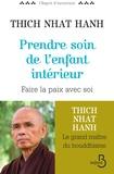 Thich Nhat Hanh - Prendre soin de l'enfant intérieur - Faire la paix avec soi.