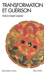 Thich Nhat Hanh et  Thich Nhat Hanh - Transformation et guérison - Le Sutra des Quatre Établissements de l'attention.