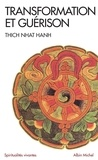 Thich Nhat Hanh et Thich Nhat Hanh - Transformation et guérison.