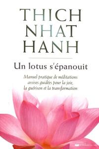 Thich Nhat Hanh - Un lotus s'épanouit - Manuel pratique de méditations assises guidées pour la joie, la guérison et la transformation.