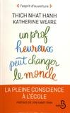 Thich Nhat Hanh et Katherine Weare - Un prof heureux peut changer le monde.