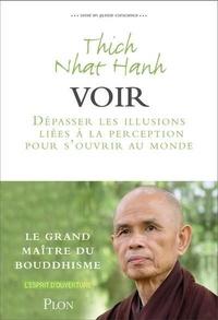 Thich Nhat Hanh - Vivre en pleine conscience : voir.