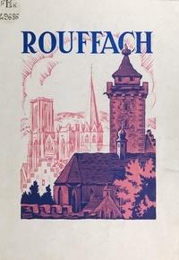 Thiébaud Walter - Rouffach - Son passé, ses curiosités, ses ressources.
