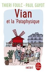 Thieri Foulc et Paul Gayot - Vian et la pataphysique.