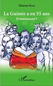 La Guinée a eu 55 ans - Et maintenant ?.pdf