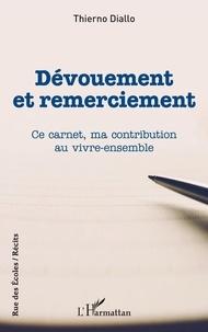 Thierno Diallo - Dévouement et remerciement - Ce carnet, ma contribution au vivre-ensemble.