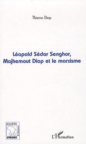 Thierno Diop - Léopold Sédar Senghor, Majhemout Diop et le marxisme.