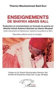 Enseignements de Shaykh Abass Sall - Traduction et commentaires en français du poème en Wolofal intitulé Sullamul Muhtadi wa Alamul Muqtadi (Voies dascension et repères pour laspirant à la guidée et au Bien).pdf